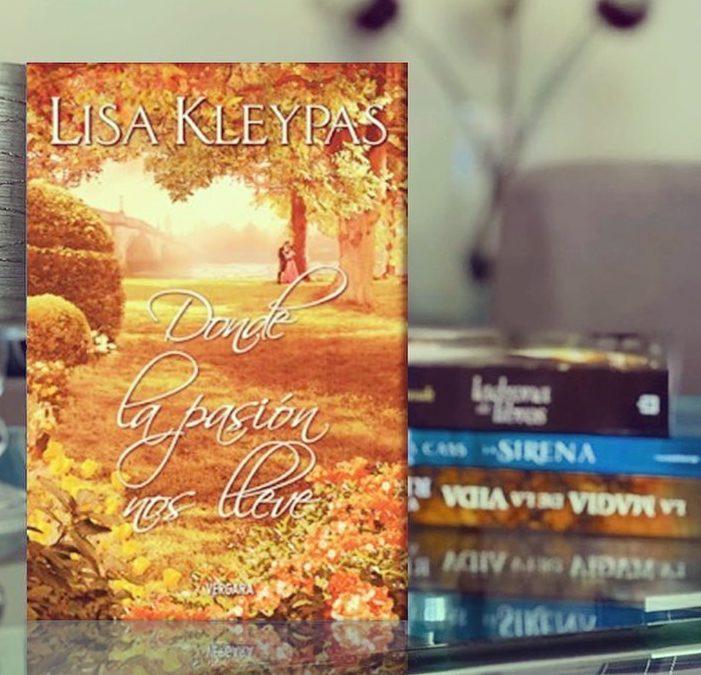 """""""Donde la pasión nos lleve"""" de Lisa Kleypas."""