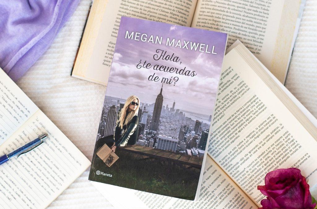 «Hola ¿te acuerdas de mí?» de Megan Maxwell